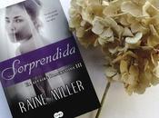 Reseña Sorprendida Raine Miller