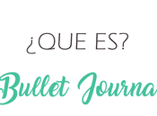 ¿Que Bullet Journal?