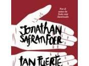 fuerte, cerca. Jonathan Safran Foer
