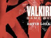 Reseña 222. Valkiria. Game over David Lozano