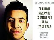 COLUMNA: futbol mexicano siempre paga