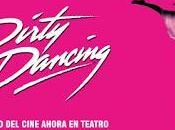 Dirty Dancing, musical hará bailar