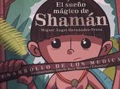 Descubriendo: sueño mágico Shamán (Cuento)