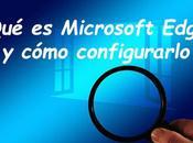 Microsoft Edge cómo configurarlo