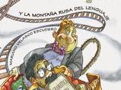 """""""Don Gerundio montaña rusa lenguaje"""", Mariano Velasco Francisco Poyatos: cerebro lenguaje"""