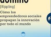 Efecto dominó (Rippling) Cómo emprendedores sociales propagan innovación todo mundo
