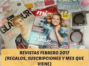 Revistas Febrero 2017 (Regalos, Suscripciones viene)