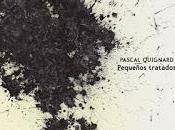 Pequeños tratados Pascal Quignard