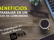 beneficios trabajar espacio coworking experiencia GoWork Bolivia)