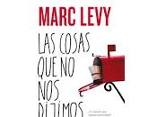 cosas dijimos- Marc Levy
