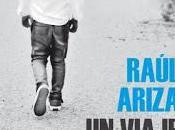 Novedad Raúl Ariza viaje solo para hombres