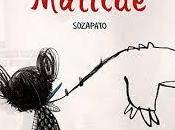 """""""Matilde"""": mundo gris"""""""