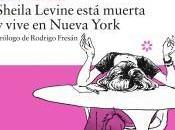 Sheila levine está muerta vive nueva york