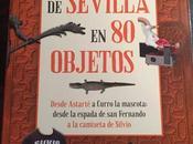 historia Sevilla objetos.