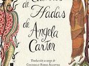 """Reseña """"Cuentos Hadas"""" Ángela Carter"""