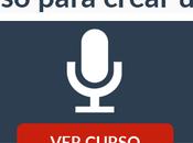 Nuevo curso para crear Podcast