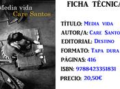 Reseña: Media vida, Care Santos