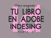Recursos para escritores Cómo maquetar libro Adobe InDesing (Parte