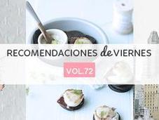 Recomendaciones viernes Vol.72