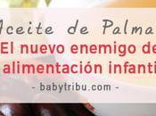 Aceite palma: nuevo enemigo alimentación infantil?