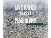 ciudad tras penumbra. Javier Núñez