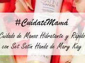 #CuídateMamá: Cuidado Manos Hidratante Rápido Satin Hands Mary