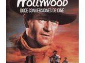 También Dios pasa Hollywood: Doce conversiones cine