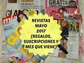 Revistas Mayo 2017 (Regalos, Suscripciones viene)