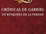 Crónicas Gabriel. búsqueda verdad, Miquel Àngel Lopezosa