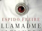 Llamadme Alejandra, Espido Freire