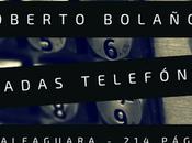 Reseña Llamadas telefónicas Roberto Bolaño