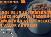 Enfermera enlace hospitalario continuidad asistencial: valor añadido @IsabelPrez10