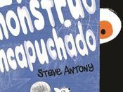 "monstruo encapuchado"" Steve Antony"