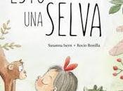 """Reseña """"Esto selva"""", Susanna Isern Rocío Bonilla"""