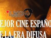 (2007-2017) mejor cine español difusa (ii)