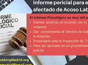 Porque útil informe pericial para afectado Acoso Laboral