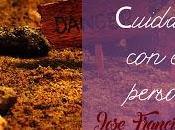 Recordatorio sobre Jose. ¡¡¡Cuidadin!!!