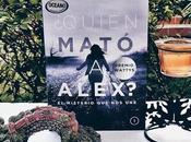 Reseña ¿Quién Mató Alex? misterio Janeth