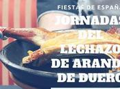 Fiestas España: Jornadas Lechazo Aranda Duero