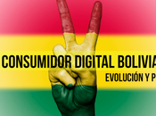 consumidor digital boliviano: Perfil Evolución.