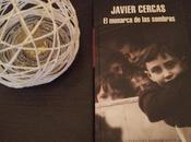 """monarca sombras"""": nuevo libro Javier Cercas"""