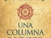 """""""Una columna fuego (Saga pilares Tierra 3)"""", Follett"""