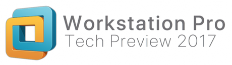 VMware Workstation Tech Preview 2017 Disponible