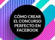 Cómo crear concurso perfecto Facebook