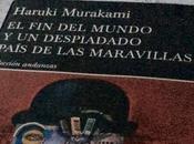 mundo despiadado país maravillas. Haruki Murakami.