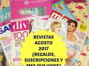 Revistas Agosto 2017 (Regalos, Suscripciones viene)