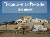 Vacaciones Peñíscola niños: motivos para familia