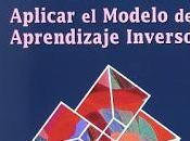 Flipped Learning; Aplicar modelo aprendizaje inverso
