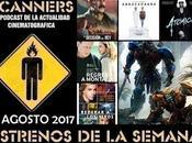 Estrenos Semana Agosto 2017 Podcast Scanners
