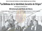 """CONSEJO REGULADOR VINOS JEREZ: años Pleito Jerez: Mesa Redonda Defensa Identidad, Garantía Origen"""""""